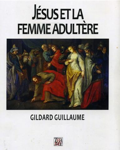 Jesus et La femme Adultère  Gildard Guillaume